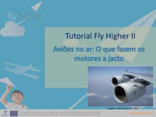 Tutorial  Fly Higher  II