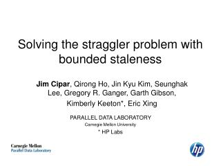 Solving the straggler problem with bounded staleness