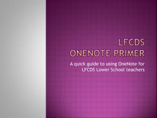 LFCDS OneNote Primer