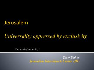Jerusalem Universality oppressed by exclusivity