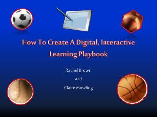 How To Create A Digital, Interactive Learning Playbook