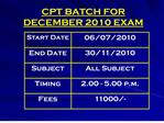 CPT BATCH FOR DECEMBER 2010 EXAM