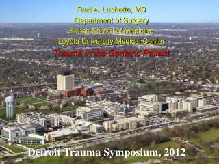 Fred A. Luchette, MD Department of Surgery Stritch School of Medicine