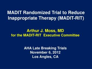 MADIT Randomized Trial to Reduce Inappropriate Therapy (MADIT-RIT)