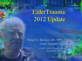 ElderTrauma : 2012 Update