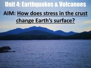 Unit 4: Earthquakes & Volcanoes