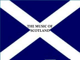THE MUSIC OF     SCOTLAND