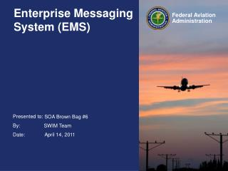 Enterprise Messaging System EMS