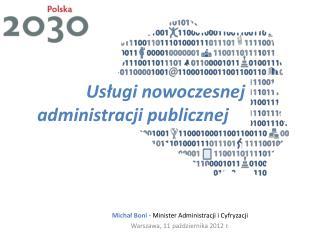 Michał Boni  - Minister Administracji i Cyfryzacji  Warszawa, 11 października 2012  r.