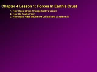 Chapter 4 Lesson 1: Forces In Earth's Crust 1. How Does Stress Change Earth's Crust?
