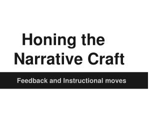 Honing the Narrative Craft