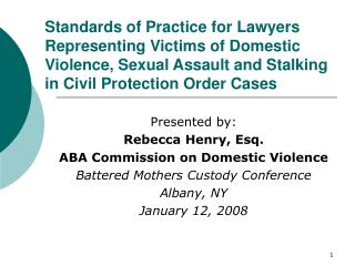 Standards of Practice for Lawyers Representing Victims of Domestic Violence, Sexual Assault and Stalking in Civil Protec
