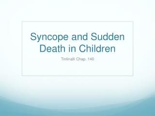 Syncope and Sudden Death in Children