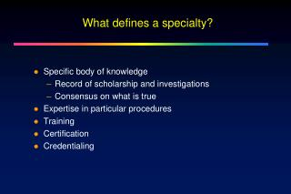 What defines a specialty?
