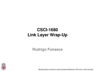 CSCI-1680 Link Layer Wrap-Up