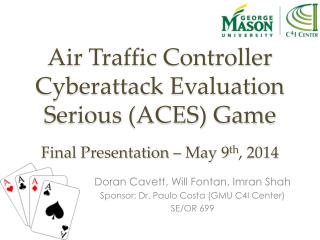 Air Traffic Controller Cyberattack Evaluation Serious (ACES) Game