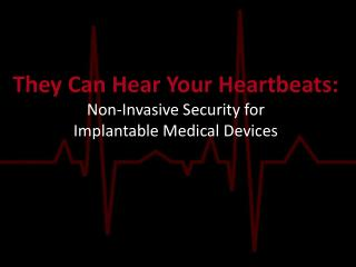They Can Hear Your Heartbeats: Non-Invasive Security for  Implantable Medical Devices