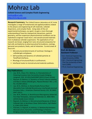 Mohraz Lab Colloid Science and Complex Fluids Engineering mohraz@uci.edu http://csl.eng.uci.edu
