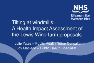 Tilting at windmills:  A Health Impact Assessment of the Lewis Wind farm proposals