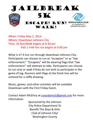 When: Friday May 2, 2014 Where: Downtown Johnson City Time: 5k Run/Walk begins at 6:30 pm