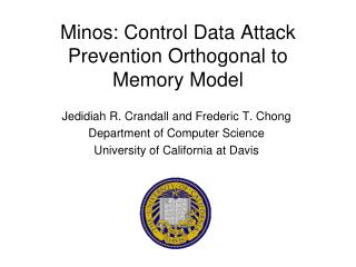 Minos: Control Data Attack Prevention Orthogonal to Memory Model