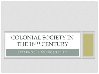 Colonial Society in the 18 th  Century
