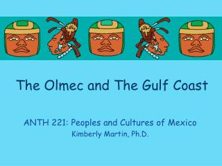 The  Olmec  and The  Gulf Coast