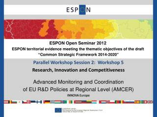 Parallel Workshop Session 2:  Workshop 5 Research, Innovation and  Competitiveness