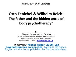 Otto Fenichel & Wilhelm Reich: The father and the hidden uncle of body psychotherapy*