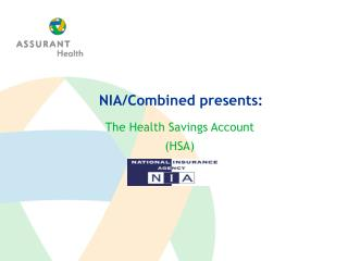 The Health Savings Account  (HSA)