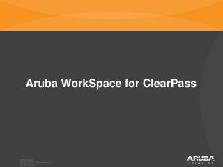Aruba WorkSpace for ClearPass