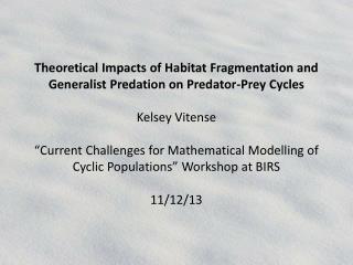 Theoretical Impacts of Habitat Fragmentation and Generalist Predation on Predator-Prey Cycles