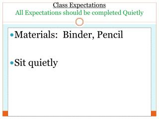Class Expectations All Expectations should be completed Quietly