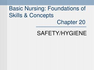 Basic Nursing: Foundations of  Skills & Concepts                               Chapter 20