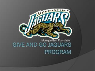 Give and Go Jaguars Program