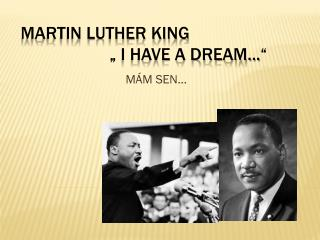 "Martin luther king                     "" I Have a dream..."""