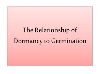 The Relationship of Dormancy to Germination