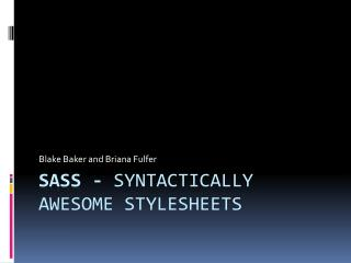 SASS -  Syntactically Awesome  Stylesheets