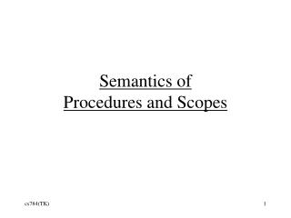 Semantics  of  Procedures and Scopes