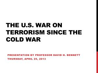 The U.S. War on Terrorism Since the Cold War
