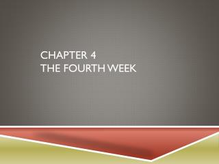 Chapter 4 the fourth week