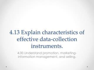 4.13 Explain characteristics of effective data-collection instruments.