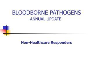 BLOODBORNE PATHOGENS ANNUAL UPDATE
