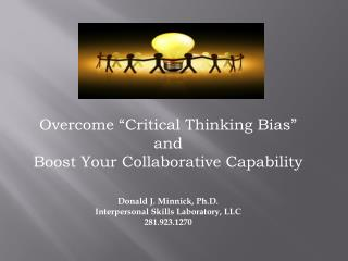"""Overcome """"Critical Thinking Bias"""" and Boost Your Collaborative Capability"""