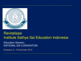 Revitalisasi Institute  Sathya Sai  Education Indonesia