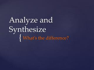 Analyze and Synthesize