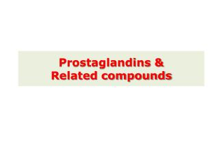 Prostaglandins & Related compounds