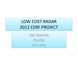 LOW COST RADAR 2012 CERF PROJECT