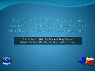 Mark Conder, Todd Lindley, and Gary  Skwira NOAA/National Weather Service, Lubbock, Texas
