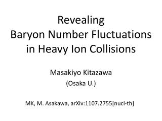 Revealing Baryon Number Fluctuations in Heavy Ion Collisions